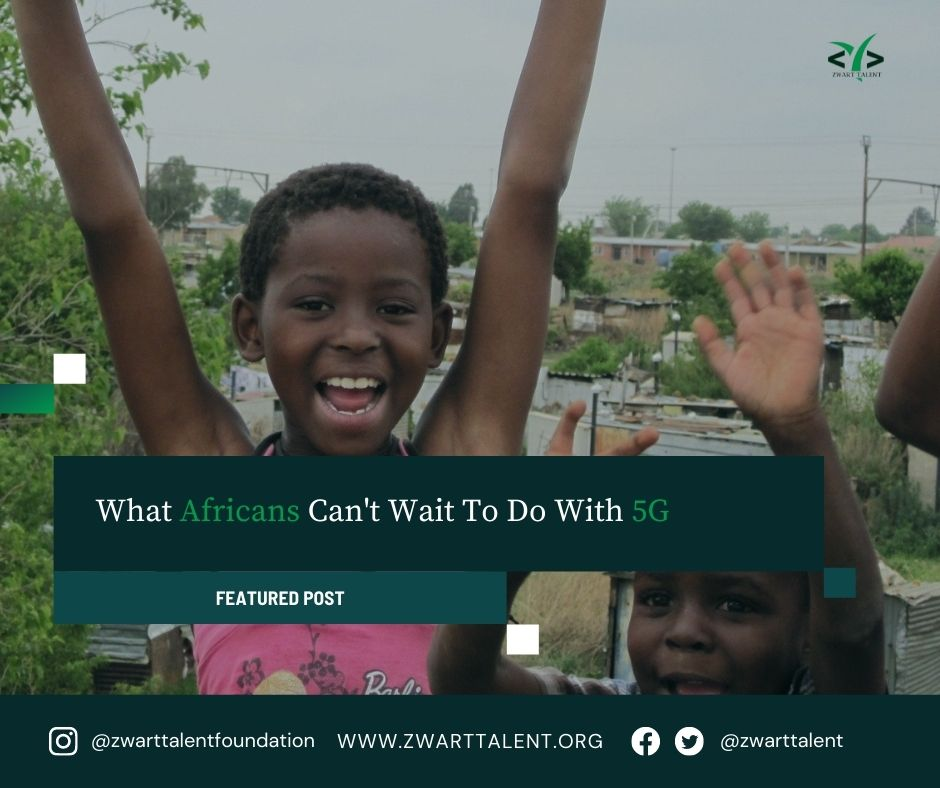 5G, Africa, Africans, Medicine, Transportation, Virtual Events, Music, Movie, Traffic, Self Driving Car,