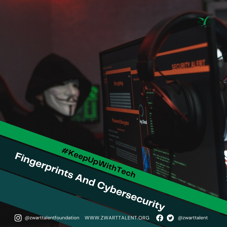 Fingerprint, Cybersecurity, Zwart Cyber, Zwart Academy, Security, Cyberspace, Information Technology, Cyberwarfare, Law enforcement, Technology,
