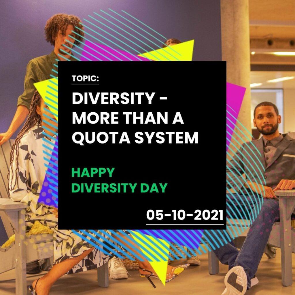 Diversity, Diversity Day, Quota, Quota System, Competence, Equality, Minority, Underserved, Productivity, Profitability,